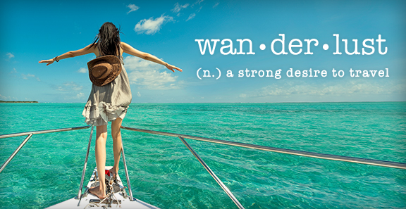 Wanderlust: A strong desire to travel